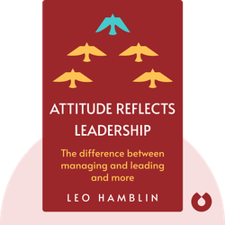 Attitude Reflects Leadership  by Leo Hamblin