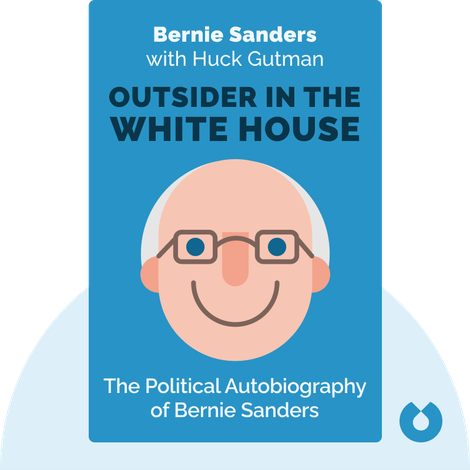 Outsider in the White House by Bernie Sanders with Huck Gutman