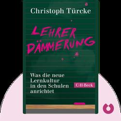 Lehrerdämmerung: Was die neue Lernkultur in den Schulen anrichtet by Christoph Türcke