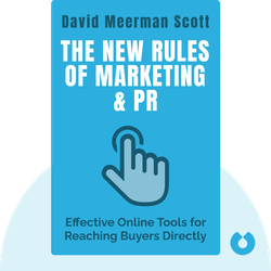 The New Rules of Marketing & PR: How To Use Social Media, Online Video, Mobile Applications, Blogs, New Releases & Viral Marketing to Reach Buyers Directly by David Meerman Scott