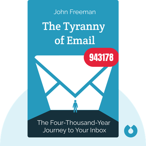 The Tyranny of Email by John Freeman