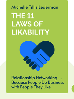 The 11 Laws of Likability: Relationship Networking … Because People Do Business with People They Like by Michelle Tillis Lederman