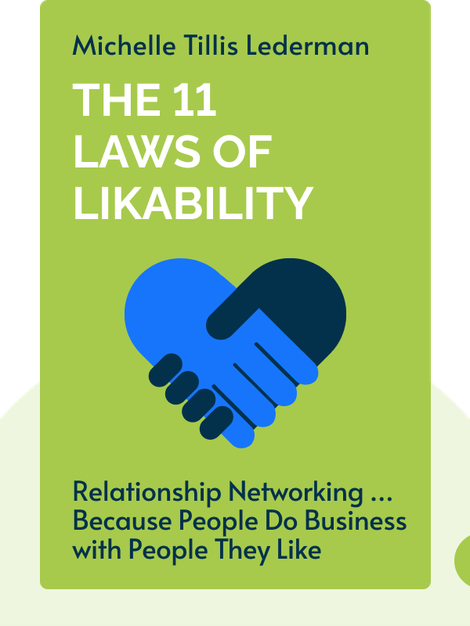 The 11 Laws of Likability: Relationship Networking … Because People Do Business with People They Like von Michelle Tillis Lederman