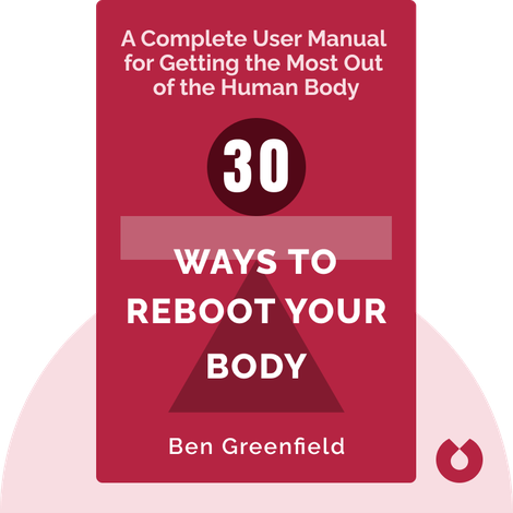 30 Ways to Reboot Your Body von Ben Greenfield