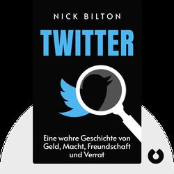 Twitter: Eine wahre Geschichte von Geld, Macht, Freundschaft und Verrat by Nick Bilton