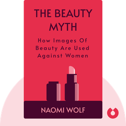 The Beauty Myth: How Images of Beauty Are Used Against Women von Naomi Wolf