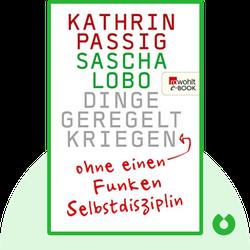 Dinge geregelt kriegen: Ohne einen Funken Selbstdisziplin by Kathrin Passig & Sascha Lobo