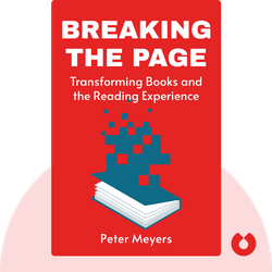 Breaking The Page: Transforming Books and the Reading Experience von Peter Meyers