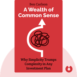 A Wealth of Common Sense by Ben Carlson