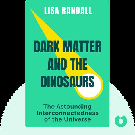 Dark Matter and the Dinosaurs von Lisa Randall