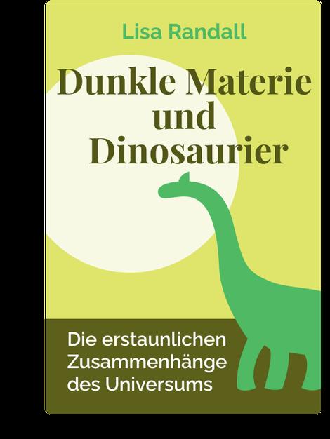 Dunkle Materie und Dinosaurier: Die erstaunlichen Zusammenhänge des Universums by Lisa Randall