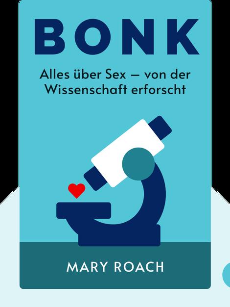 BONK: Alles über Sex – von der Wissenschaft erforscht von Mary Roach