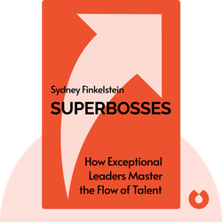 Superbosses: How Exceptional Leaders Master the Flow of Talent von Sydney Finkelstein