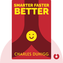 Smarter Faster Better: The Secrets of Being Productive in Life and Business by Charles Duhigg