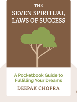 The Seven Spiritual Laws of Success: A Pocketbook Guide to Fulfilling Your Dreams von Deepak Chopra