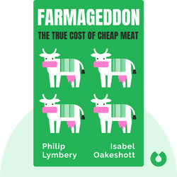 Farmageddon: The True Cost of Cheap Meat von Philip Lymbery with Isabel Oakeshott