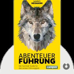 Abenteuer Führung: Der Survival Guide für den ersten Führungsjob von Mario Neumann