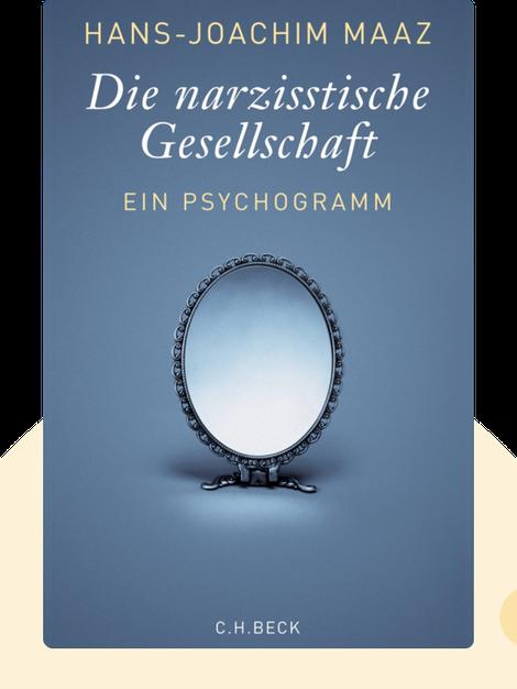 Die narzisstische Gesellschaft: Ein Psychogramm von Hans-Joachim Maaz