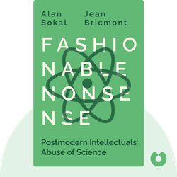 Fashionable Nonsense: Postmodern Intellectuals' Abuse of Science by Alan Sokal and Jean Bricmont