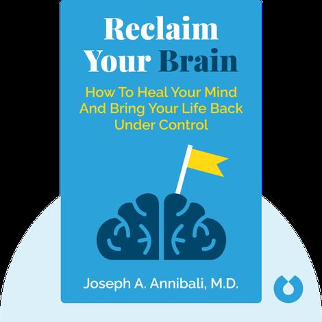 Reclaim Your Brain by Joseph A. Annibali, M.D.