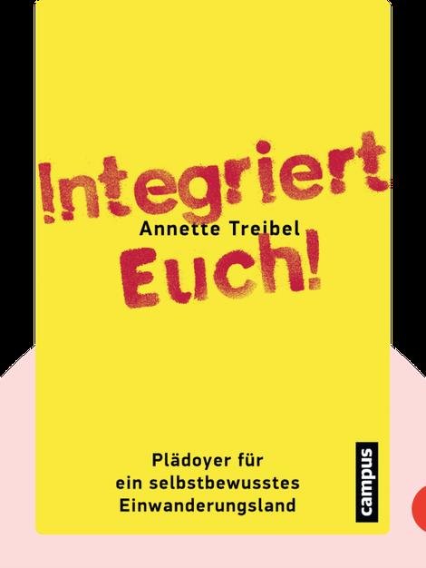 Integriert Euch!: Plädoyer für ein selbstbewusstes Einwanderungsland by Annette Treibel