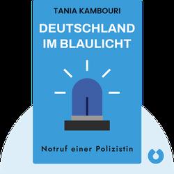 Deutschland im Blaulicht: Notruf einer Polizistin von Tania Kambouri