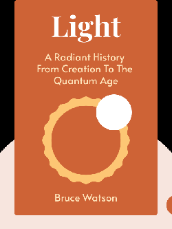 Light: A Radiant History from Creation to the Quantum Age by Bruce Watson