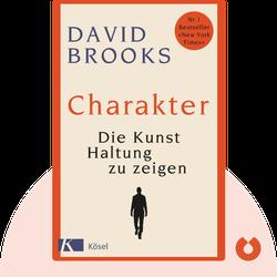 Charakter: Die Kunst, Haltung zu zeigen by David Brooks