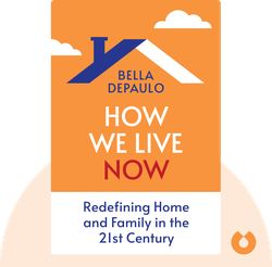 How We Live Now: Redefining Home and Family in the 21st Century von Bella DePaulo