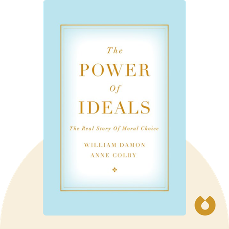 The Power of Ideals von William Damon and Anne Colby