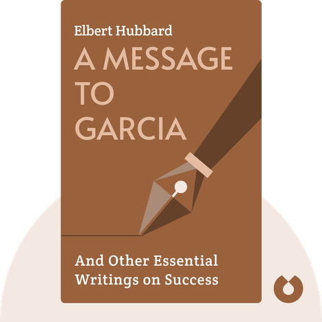 A Message to Garcia von Elbert Hubbard