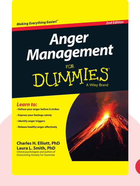 Anger Management for Dummies: Your one-stop guide to anger management by Charles H. Elliott, PhD, Laura L. Smith, PhD
