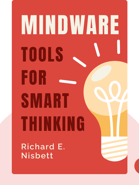 Mindware: Tools for Smart Thinking by Richard E. Nisbett