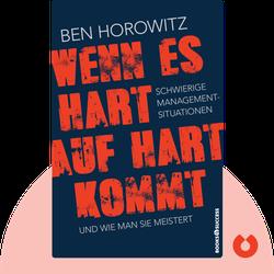 Wenn es hart auf hart kommt: Schwierige Management-Situationen und wie man sie meistert by Ben Horowitz