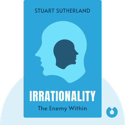 Irrationality: The Enemy Within  by Stuart Sutherland