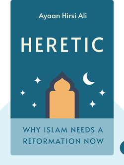 Heretic: Why Islam Needs a Reformation Now by Ayaan Hirsi Ali