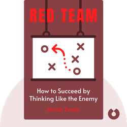 Red Team: How to Succeed by Thinking Like the Enemy von Micah Zenko