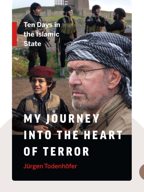 """Inside IS: 10 Tage im """"Islamischen Staat"""" by Jürgen Todenhöfer"""