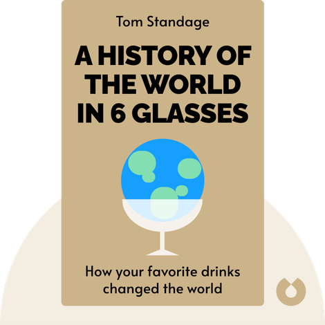 A History of the World in 6 Glasses von Tom Standage