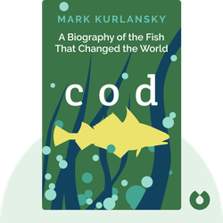 Cod: A Biography of the Fish That Changed the World von Mark Kurlansky