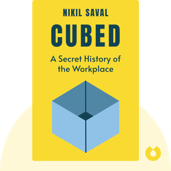 Cubed: A Secret History of the Workplace by Nikil Saval