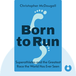 Born to Run: A Hidden Tribe, Superathletes and the Greatest Race the World Has Never Seen von Christopher McDougall