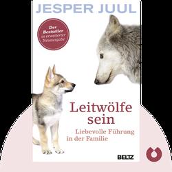 Leitwölfe sein: Liebevolle Führung in der Familie von Jesper Juul