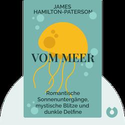 Vom Meer: Über die Romantik von Sonnenuntergängen, die Mystik des grünen Blitzes und die dunkle Seite von Delfinen by James Hamilton-Paterson
