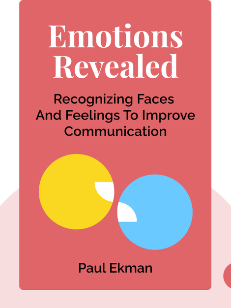 Emotions Revealed: Recognizing Faces and Feelings to Improve Communication and Emotional Life von Paul Ekman