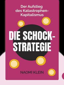 Die Schock-Strategie: Der Aufstieg des Katastrophen-Kapitalismus von Naomi Klein