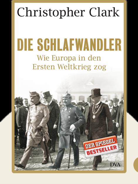 Die Schlafwandler: Wie Europa in den Ersten Weltkrieg zog by Christopher Clark