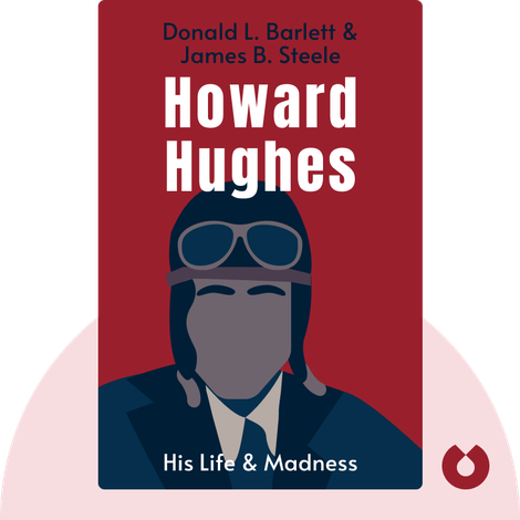 Howard Hughes by Donald L. Barlett & James B. Steele