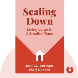 Scaling Down: Living Large in a Smaller Place by Judi Culbertson, Marj Decker