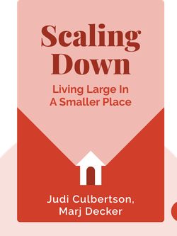 Scaling Down: Living Large in a Smaller Place von Judi Culbertson, Marj Decker